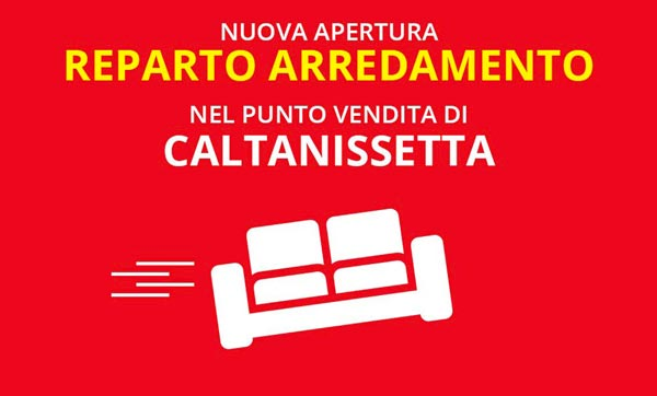 ARREDAMENTO A CALTANISSETTA NUOVA APERTURA